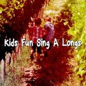 Kids Fun Sing A Longs by Canciones Infantiles