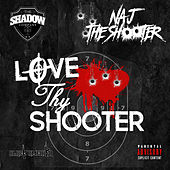 Love Thy Shooter de Naj the Shooter