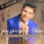Pra Glória de Deus (Playback) de Staelens Ferreira