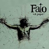 Ok Papá de Fato