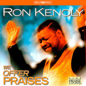 We Offer Praises (Split Trax) by Ron Kenoly