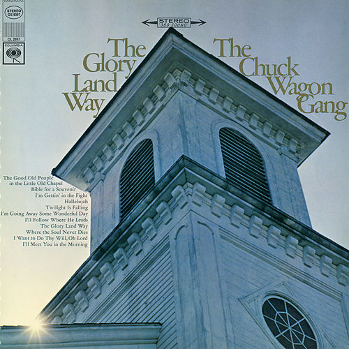 The Glory Land Way by Chuck Wagon Gang