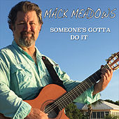 Someone's Gotta Do It de Mack Meadows