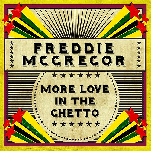 More Love In The Ghetto de Freddie McGregor