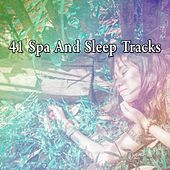 41 Spa And Sleep Tracks by Relaxing Spa Music