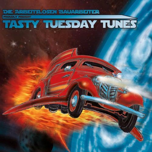Tasty Tuesday Tunes by Die Arbeitslosen Bauarbeiter