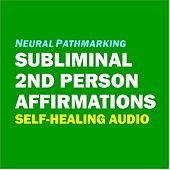 Neural Pathmarking: Subliminal 2nd Person Affirmations (Self-Healing Audio) de Roderic Reece