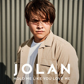 Hold Me Like You Love Me by Jolan
