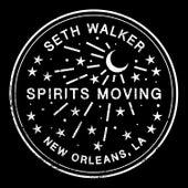 Spirits Moving by Seth Walker