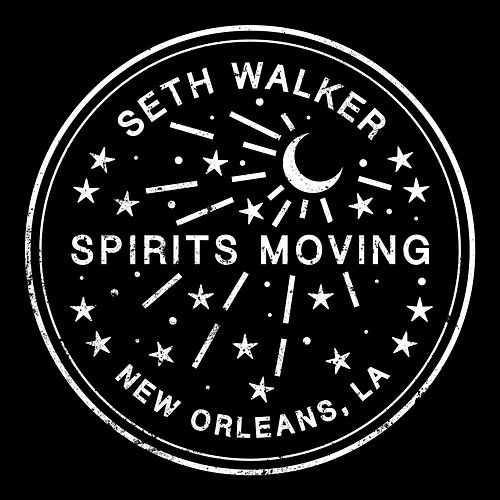Spirits Moving by Seth Walker