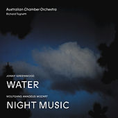 Jonny Greenwood Water, Wolfgang Amadeus Mozart Night Music (Live) by Richard Tognetti