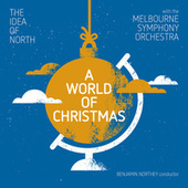 A World Of Christmas (Live At Hamer Hall, Arts Centre, Melbourne / 2016) by Various Artists