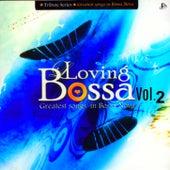 Loving Bossa Vol. 2: Greatest Songs in Bossa Nova by Various Artists