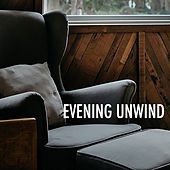 Evening Unwind by Various Artists