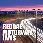 Reggae Motorway Jams by Various Artists