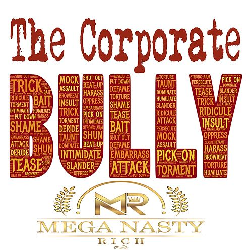 The Corporate Bully by Mega Nasty Rich