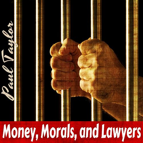Money, Morals, and Lawyers by Paul Taylor
