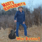 Why Bother? by Marty Kupersmith