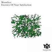 Enemies Of Your Satisfaction - Single by Moonface