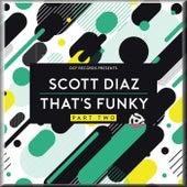 That's Funky, Pt. 2 by Scott Diaz