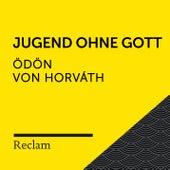 Horváth: Jugend ohne Gott (Reclam Hörbuch) by Ödön von Horváth