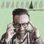 Awakening (Christmas Version) by John Waller