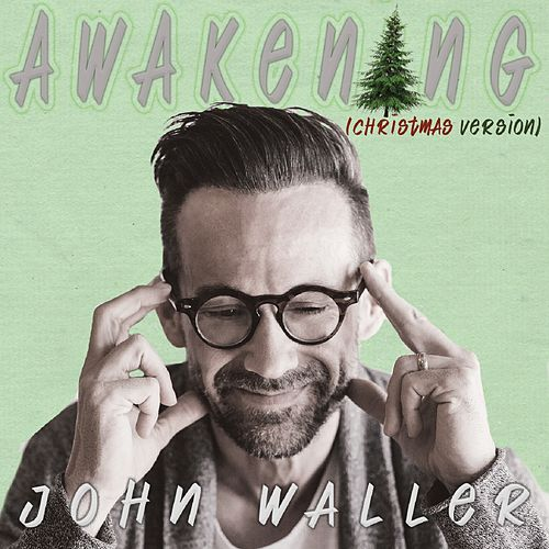 Awakening (Christmas Version) by John Waller