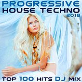 Progressive House Techno 2018 Top 100 Hits DJ Mix by Various Artists