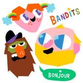 Bonjour de The Bandits