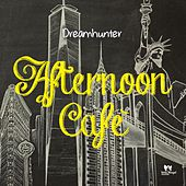 Afternoon Cafè by Dreamhunter