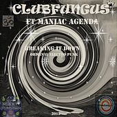 Breaking It Down (feat. Maniac Agenda) Mix de Club Fungus