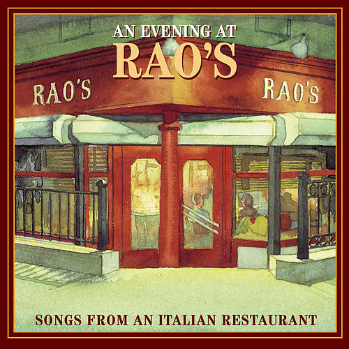 An Evening At Rao's: Songs From An Italian Restaurant by Various Artists