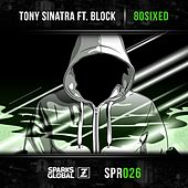 80SIXED (feat. Block) by Tony Sinatra