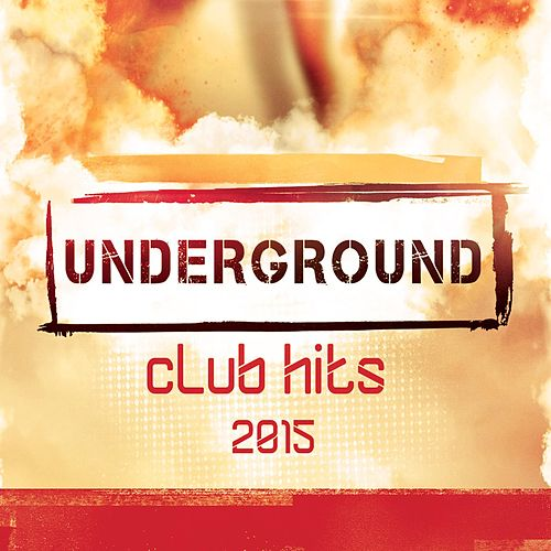 Underground Club Hits 2015 de Various Artists