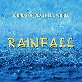 Rainfall (Nature Sounds for Relaxation, Meditation, Healing & Sleep) by Sounds of Beautiful World