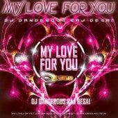 My Love For You de DJ Dangerous Raj Desai