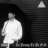 Too Young To Be OG by Acg