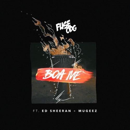 Boa Me (feat. Ed Sheeran & Mugeez) by Fuse ODG