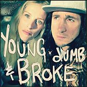 Young Dumb & Broke by Walk off the Earth