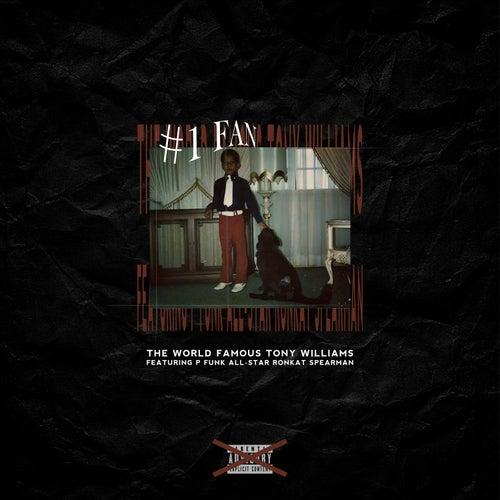 #1 Fan (feat. Ronkat Spearman) by The World Famous Tony Williams