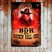 Six Shot Shooter de BDR and the Rockin Roll-Deo