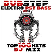 Dubstep Electro Psy Bass 2018 Top 100 Hits DJ Mix by Various Artists
