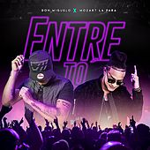 Entre To by Don Miguelo