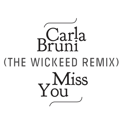 Miss You (The Wickeed Remix) de Carla Bruni