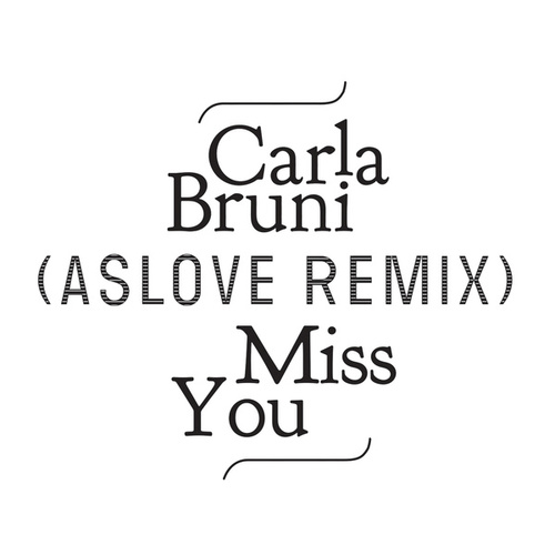 Miss You (Aslove Remix) de Carla Bruni