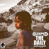 The Daily Struggle by Sleepy D