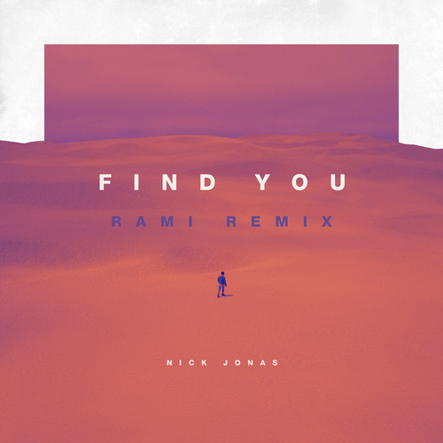 Find You (RAMI Remix) de Nick Jonas