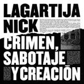 Crimen, Sabotaje Y Creación by Lagartija Nick