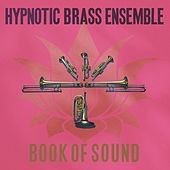 Book of Sound by Hypnotic Brass Ensemble