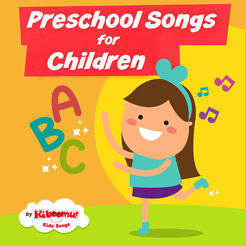 Preschool Songs for Children by The Kiboomers